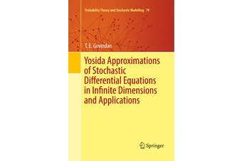 Yosida Approximations of Stochastic Differential Equations in Infinite Dimensions and Applications Book