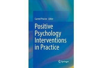 Positive Psychology Interventions in Practice -Carmel Proctor Psychology Book