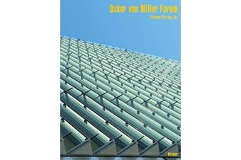 The Oskar Von Miller Forum: Building for the Future - Architecture & Design