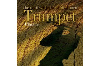 The Man With the Golden Horn: Trumpet Classics. BRAND NEW SEALED MUSIC ALBUM CD