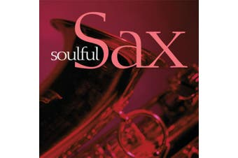 Soulful Sax Saxaphone BRAND NEW SEALED MUSIC ALBUM CD - AU STOCK