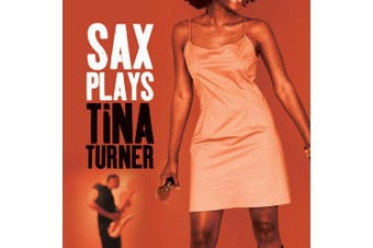 Sax Plays Tina Turner CD - Saxophone Masterclass for learning CD NEW SEALED