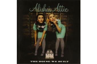 Alisha's Attic – The House We Built BRAND NEW SEALED MUSIC ALBUM CD - AU STOCK