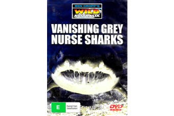 Ben Cropp's Wild Australia Vanishing Grey Nurse Sharks Region ALL