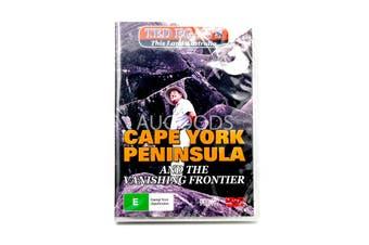 CAPE YORK PENINSULA AND THE VANISHING FRONTIER TED EGAN'S AUSTRALIA