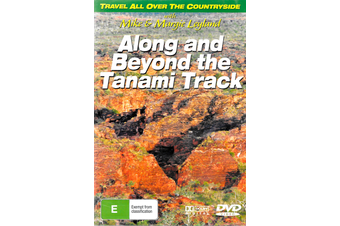 Mike and Margie Leyland: Along And Beyond The Tanami Track Region ALL
