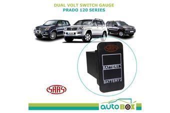 SAAS Dual Battery Volts Switch Gauge Digital Gauge Toyota Prado 120 Series