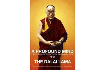 A Profound Mind - Cultivating Wisdom in Everyday Life