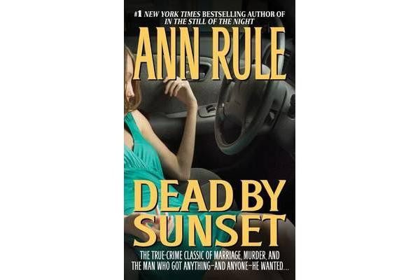 ann rule dead at sunset essay An innocent bystander comes accross a minivan on sunset hwy that had crashed into the divider to his surprise he found a dead women inside and a carseat for a child.