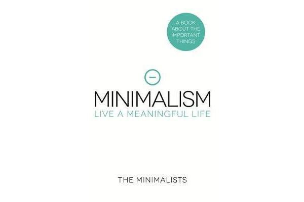 Kogan minimalism live a meaningful life bestselling for Minimalism live a meaningful life