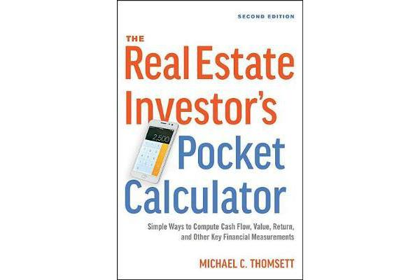 The Real Estate Investor's Pocket Calculator - Simple Ways to Compute Cash Flow, Value, Return, and Other Key Financial Measurements