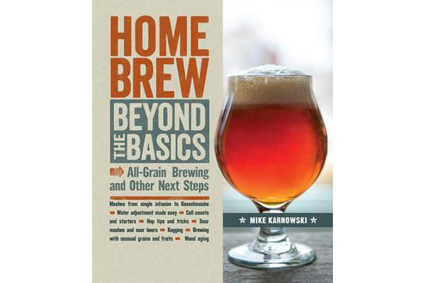 Homebrew Beyond the Basics - All-Grain Brewing and Other Next Steps