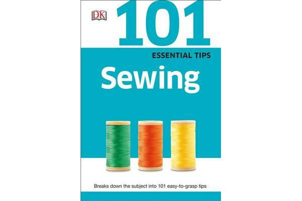 101 Essential Tips - Sewing