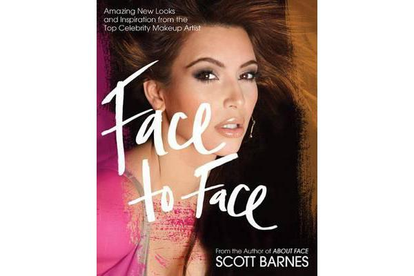 Face to Face - Amazing New Looks and Inspiration from the Top Celebrity Makeup Artist