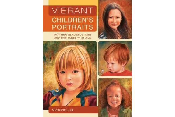Vibrant Children's Portraits - Painting Beautiful Hair and Skin Tones with Oils