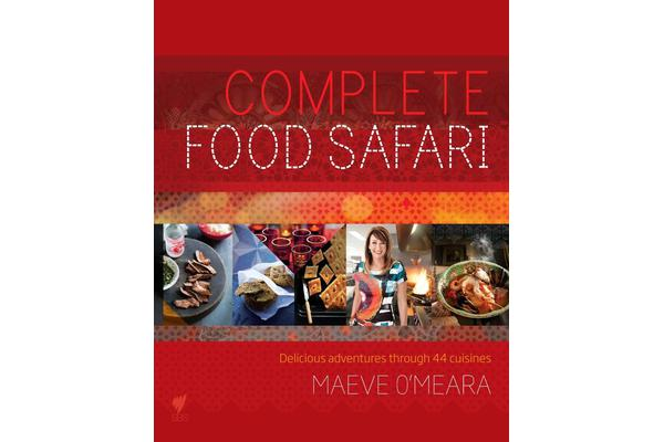 Complete Food Safari - Journeys through the World's Cuisines