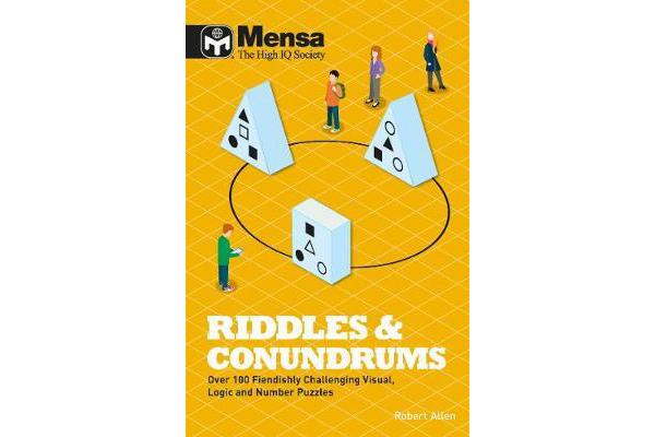 Mensa Riddles & Conundrums - Over 100 visual, logic and number puzzles