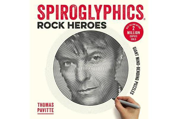 Spiroglyphics: Rock Heroes - Colour and reveal your musical heroes in these 20 mind-bending puzzles