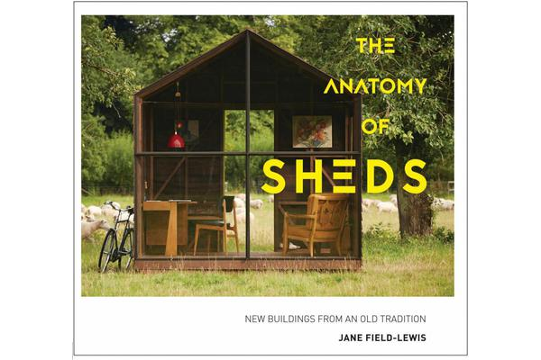 The Anatomy of Sheds - New buildings from an old tradition