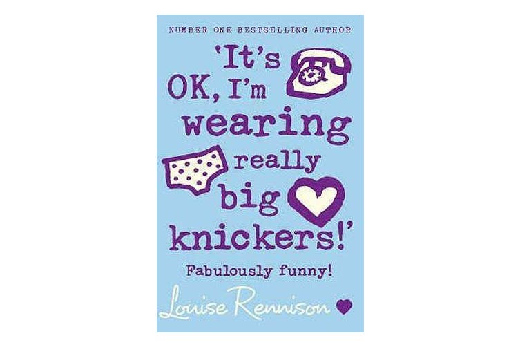 `It's OK, I'm wearing really big knickers!'