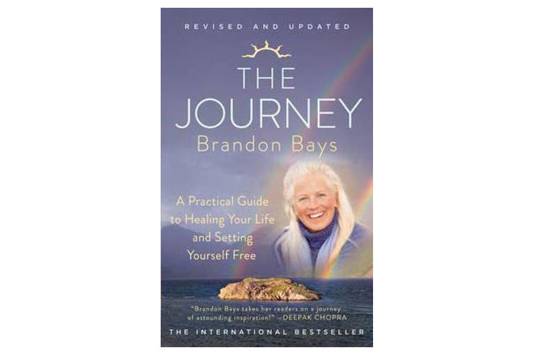 The Journey - A Practical Guide to Healing Your Life and Setting Yourself Free
