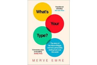 What's Your Type? - The Story of the Myers-Briggs, and How Personality Testing Took Over the World
