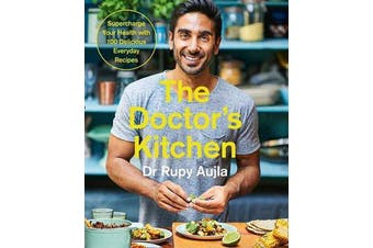 The Doctor's Kitchen - Supercharge your health with 100 delicious everyday recipes