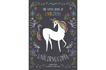 Unicornucopia - The Little Book of Unicorns