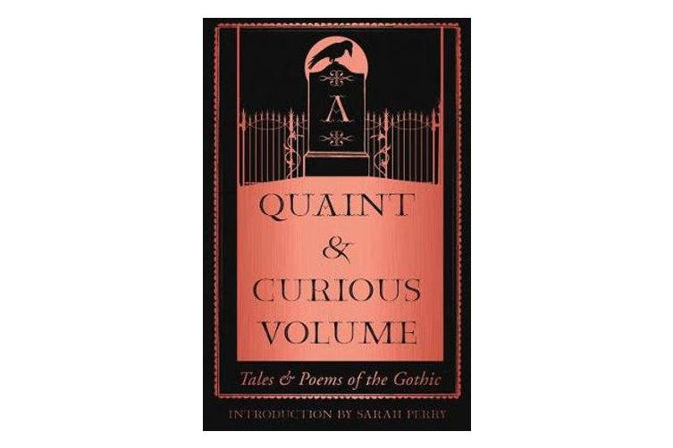 A Quaint and Curious Volume - Tales and Poems of the Gothic