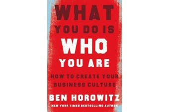 What You Do Is Who You Are - How to Create Your Business Culture
