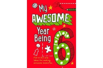My Awesome Year being 6