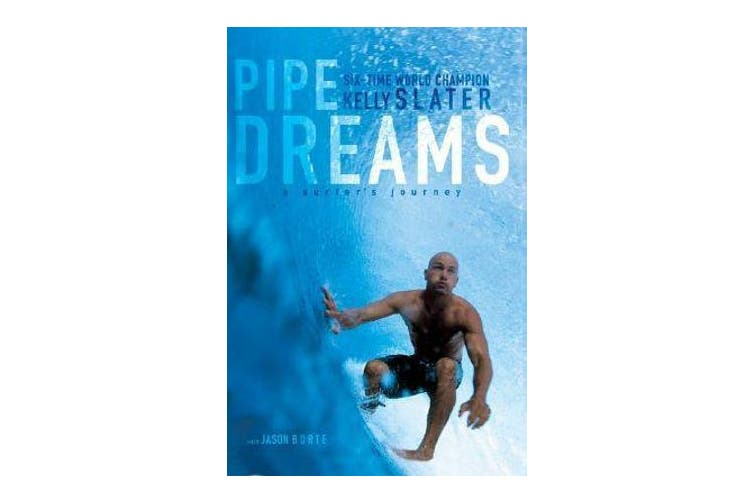 Pipe Dreams - A Surfer's Journey