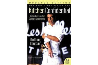 Kitchen Confidential Updated Ed - Adventures in the Culinary Underbelly