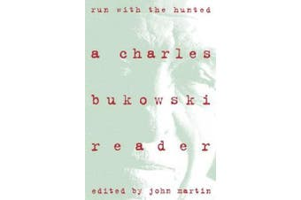Run With the Hunted - Charles Bukowski Reader, A