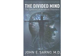 The Divided Mind - The Epidemic of Mindbody Disorders