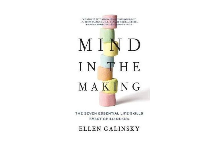 Mind in the Making - The Seven Essential Life Skills Every Child Needs