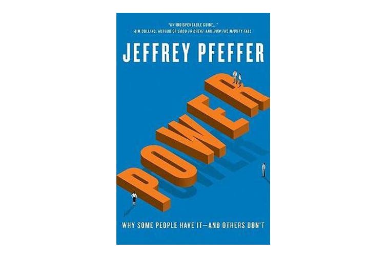 Power - Why Some People Have It-and Others Don't