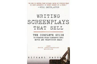 Writing Screenplays That Sell, New Twentieth Anniversary Edition - The Complete Guide to Turning Story Concepts Into Movie and Television Deals