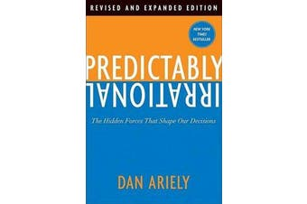 Predictably Irrational - The Hidden Forces That Shape Our Decisions