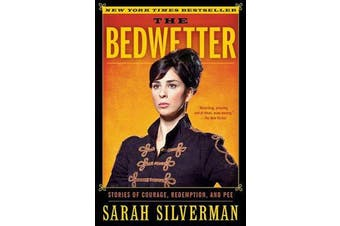 The Bedwetter - Stories of Courage, Redemption, and Pee