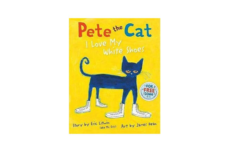 Pete the Cat - I Love My White Shoes