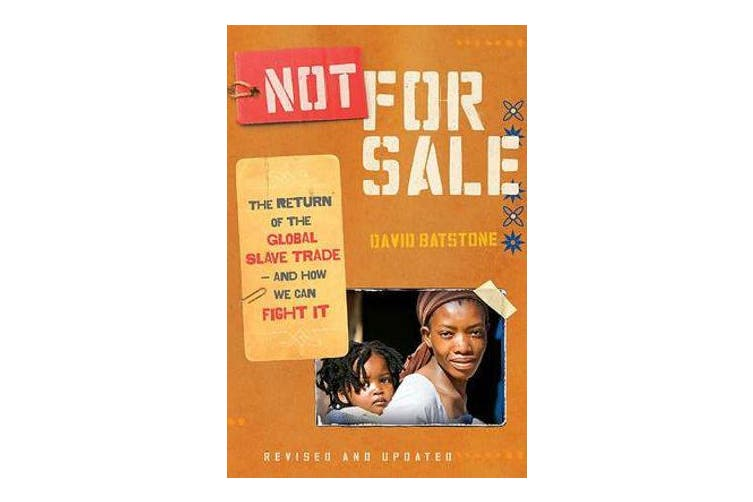 Not for Sale - The Return of the Global Slave Trade--and How We Can Fight It