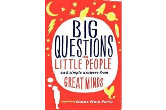 Big Questions from Little People... - And Simple Answers from Great Minds