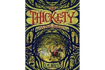 The Thickety - A Path Begins