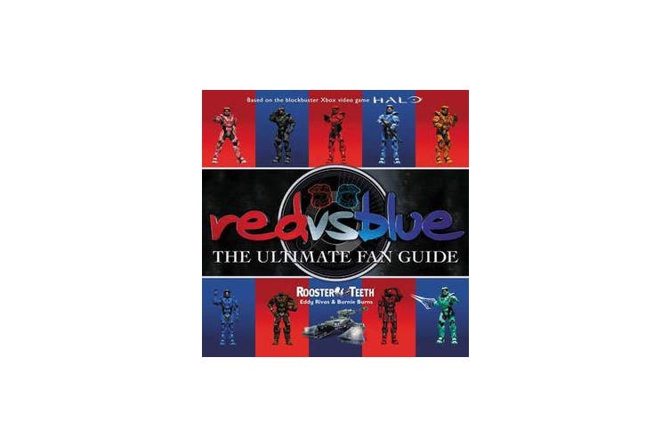Red vs. Blue - The Ultimate Fan Guide