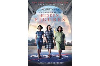 Hidden Figures - The Story of the African-American Women Who Helped Win the Space Race