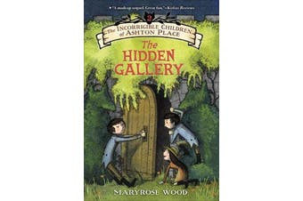 The Incorrigible Children of Ashton Place - Book II: The Hidden Gallery
