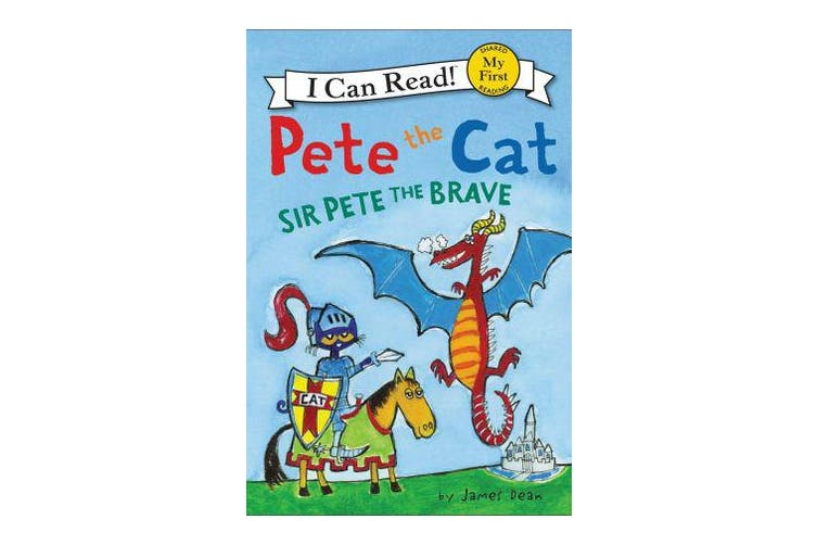 Pete The Cat - Sir Pete The Brave