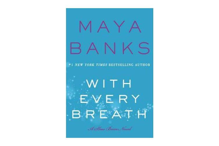 With Every Breath - A Slow Burn Novel