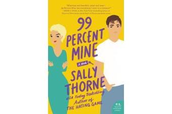 99 Percent Mine - A Novel